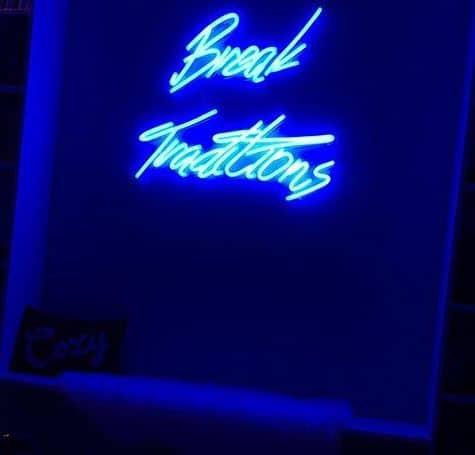 Break Traditions neon sign