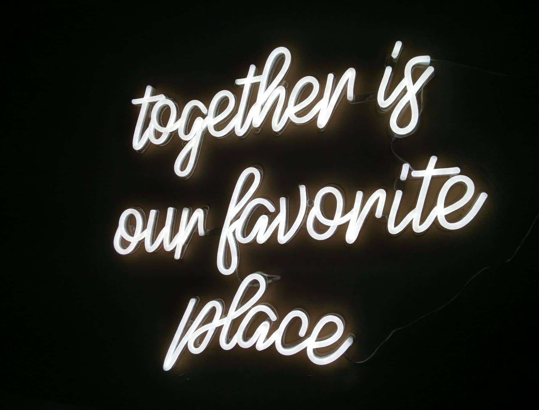 together is our favorite place neon sign