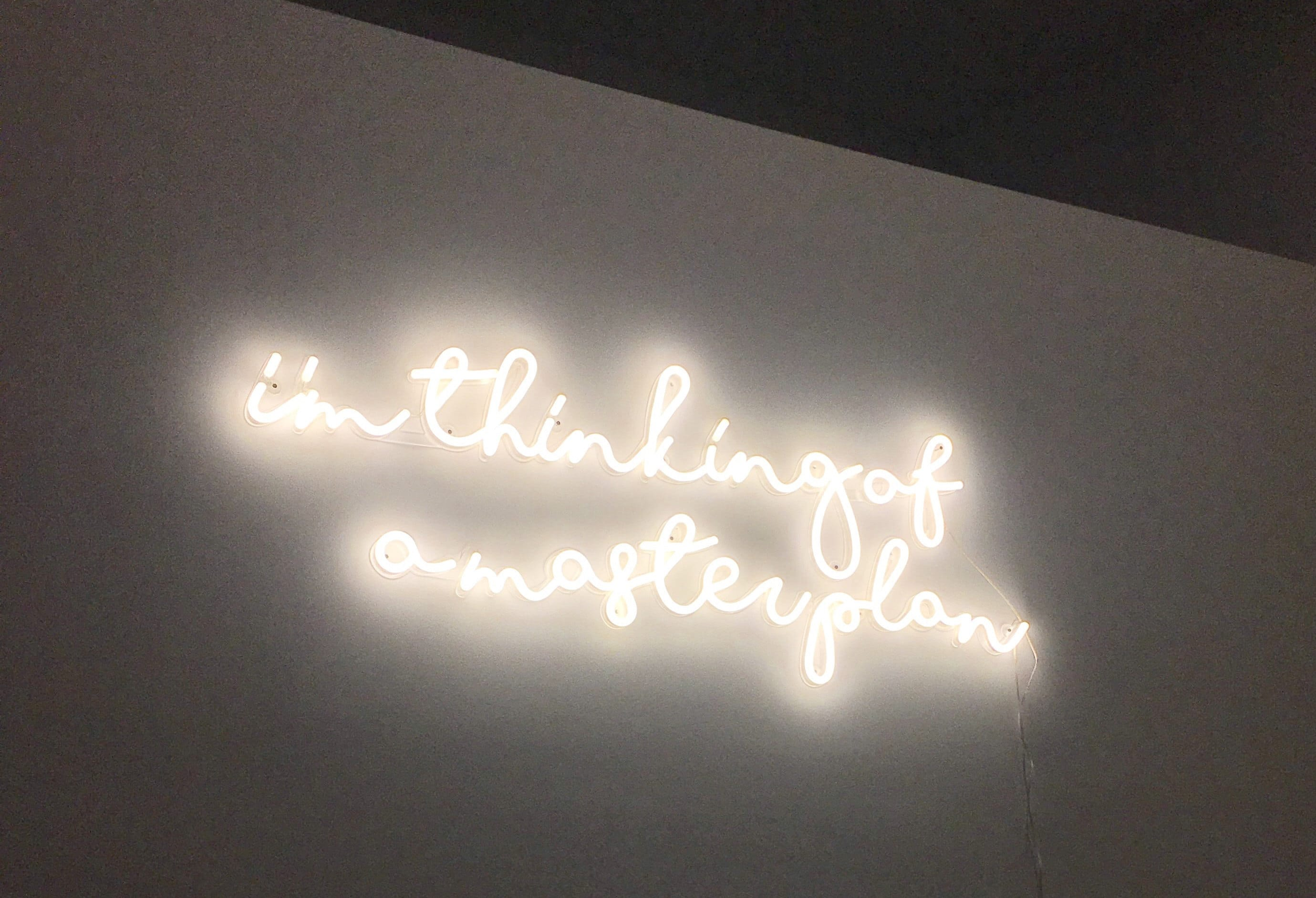 i'm thinking of a master plan neon sign