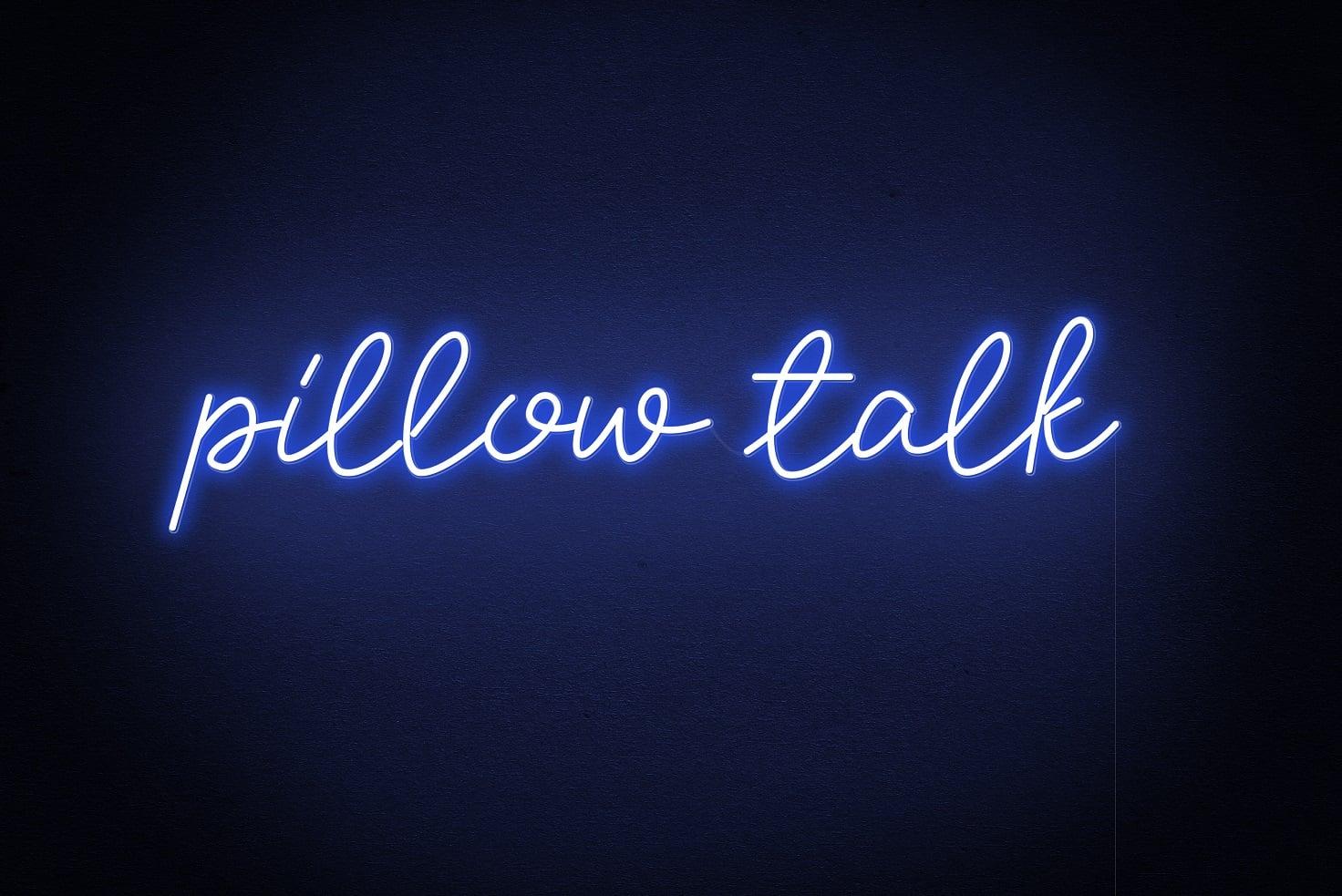 pillow talk neon sign